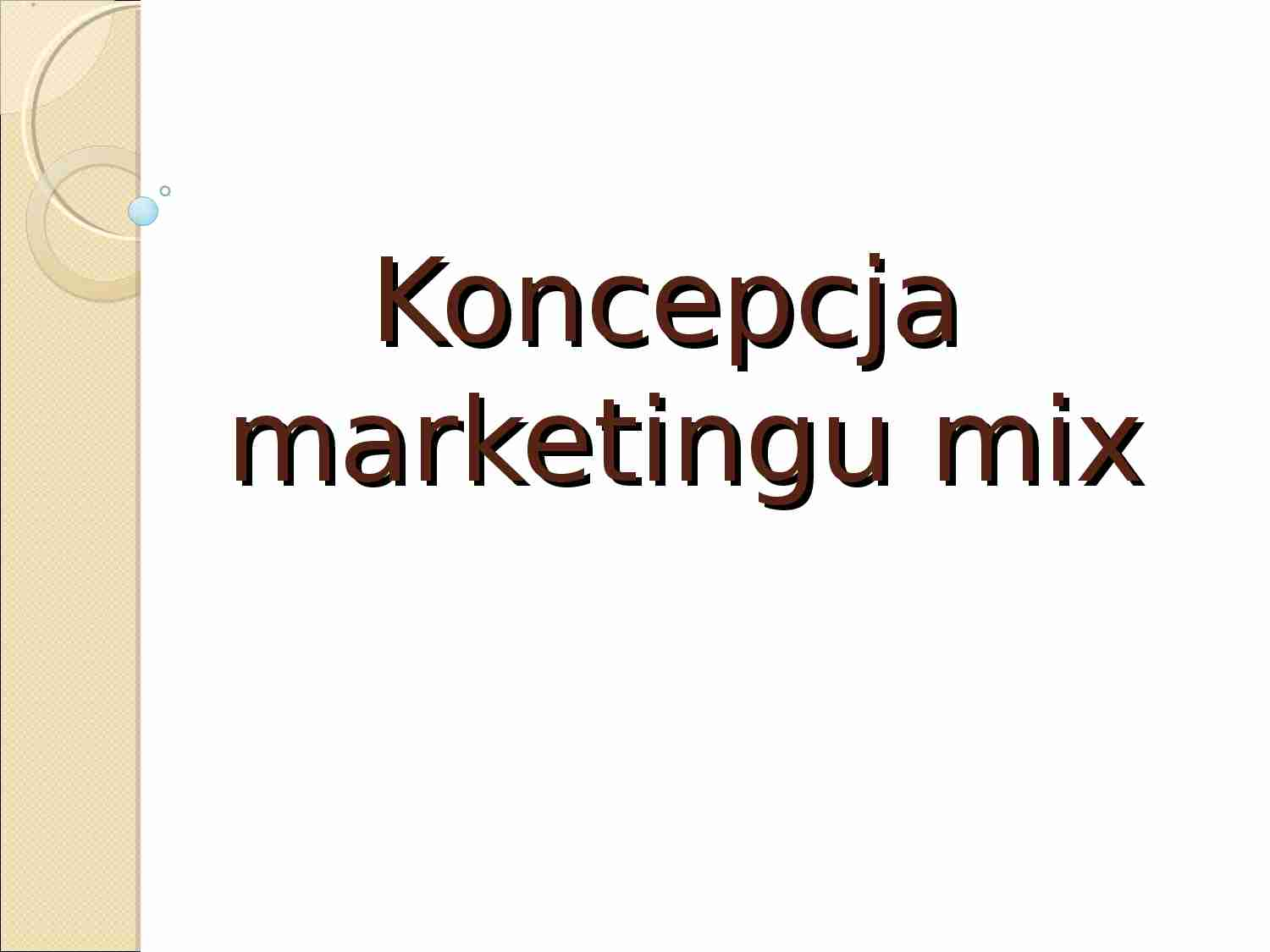 Koncepcja marketingu mix - wykład z pdstaw marketingu - strona 1
